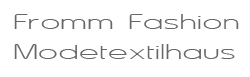 Fromm Fashion Modetextilhaus